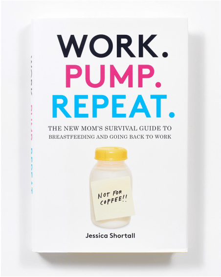 Work. Pump. Repeat: The New Mom's Survival Guide to Breastfeeding and Going Back to Work.