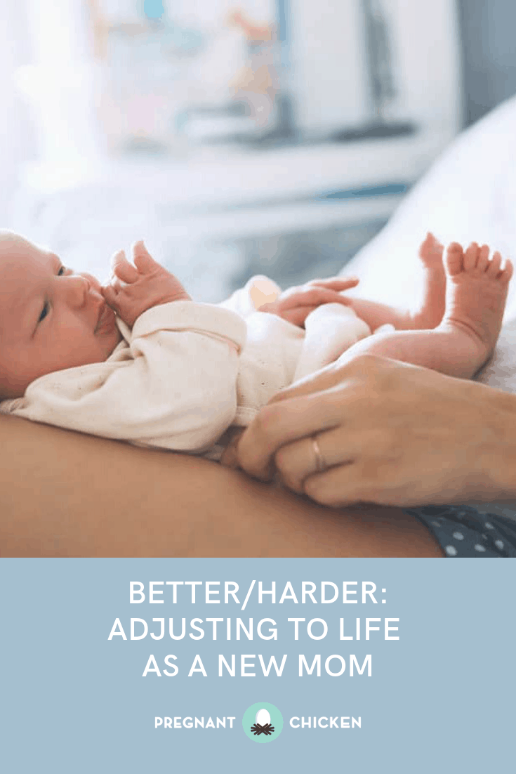 Better/Harder: Adjusting to Life as a New Mom