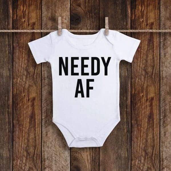funny onesie - Needy AF