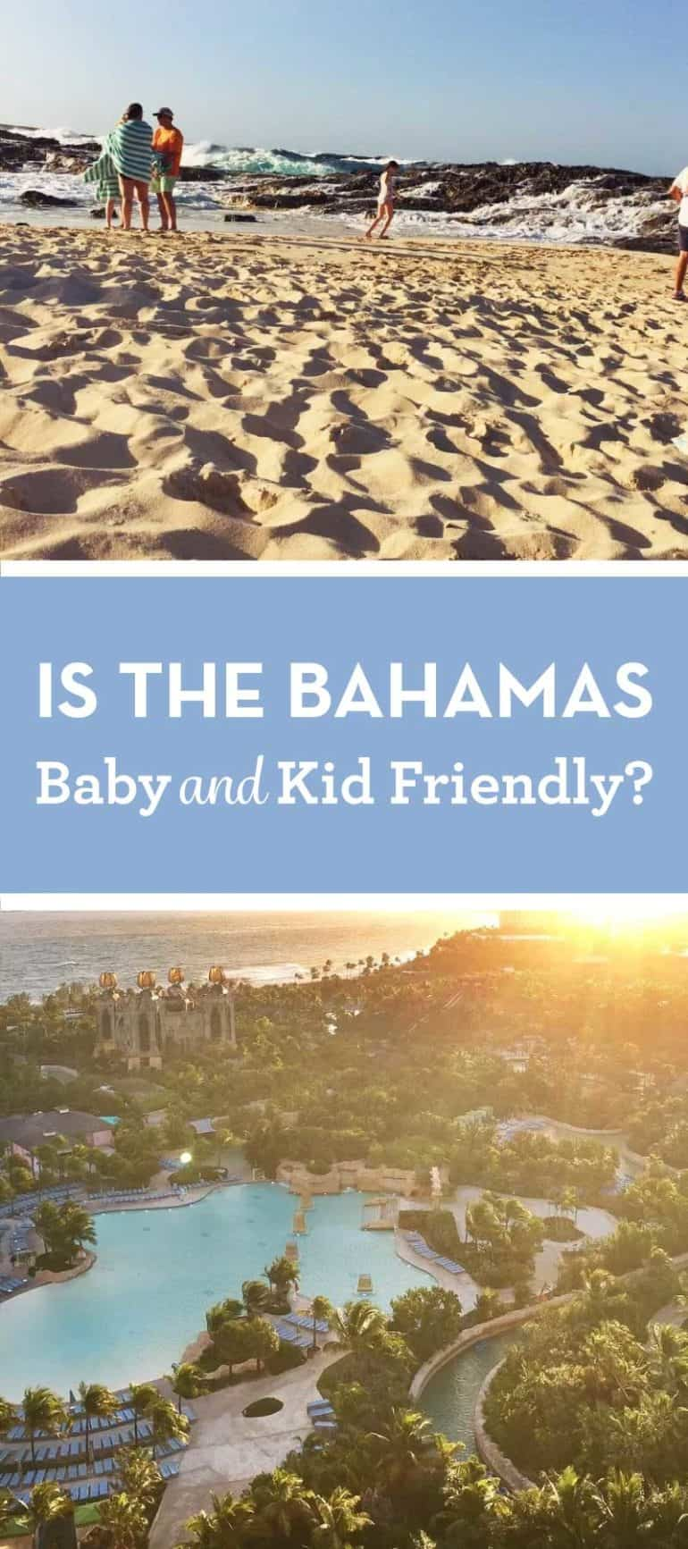 Want to know how baby and family friendly the Bahamas is? Here's a rundown of the good, the bad and the awesome.
