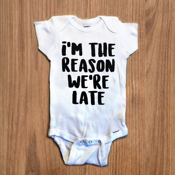 funny onesies - I'm the reason we're late