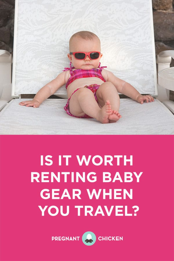 Is It Worth Renting Baby Gear When You Travel?